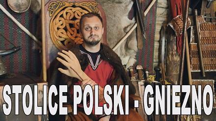 Stolice Polski - Gniezno. Historia Bez Cenzury