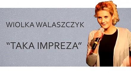 """Stand-Up / Wiolka Walaszczyk / """"Taka impreza""""/ 20 Stand-Upów"""
