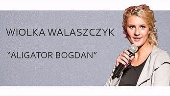 Wiolka Walaszczyk - Aligator Bogdan