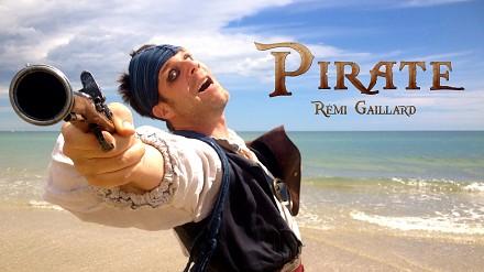 Pirat (Remi Gaillard)