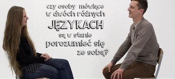 Czy osoby mówiące w dwóch różnych językach są w stanie porozumieć się ze sobą?