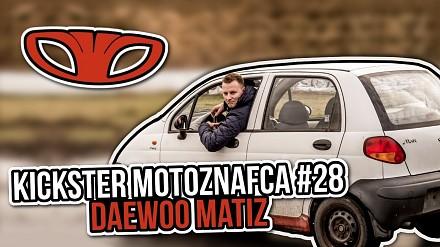 Daewoo Matiz okiem Kickstera MotoznaFcy