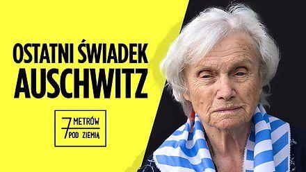 Ostatni świadek Auschwitz || 7 metrów pod ziemią