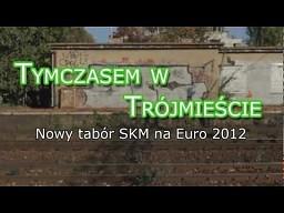Nowe trójmiejskie SKM-ki na Euro 2012