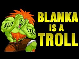 Blanka jest trollem!