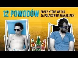 12 powodów przez które wstyd za Polaków na wakacjach