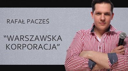 Rafał Pacześ - Warszawska korporacja