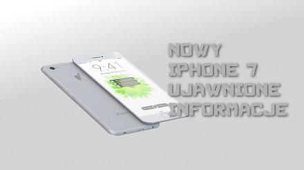 Iphone 7 - ujawnione informacje + zdjęcia