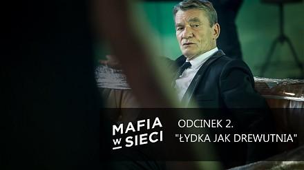 """Mafia w sieci """"Łydka jak drewutnia"""" - odcinek 2"""