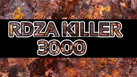 Złoty środek do walki z rdzą - Rdza Killer 3000