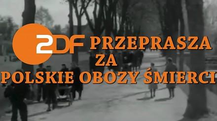 """ZDF przeprasza za """"polskie obozy śmierci"""""""