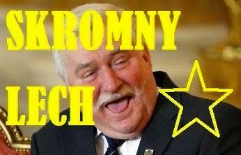 Legendarna skromność i mądrość Lecha Wałęsy